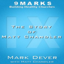The Story of Matt Chandler with Matt Chandler