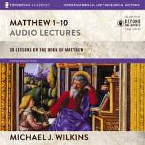 Matthew 1-10: Audio Lectures (Zondervan Biblical and Theological Lectures)