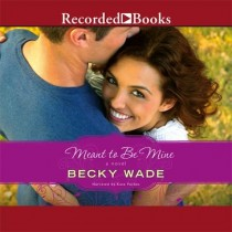 Meant to Be Mine (A Porter Family Novel, Book #2)