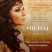 Michal (Wives of King David, Book #1)
