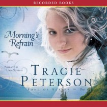 Morning's Refrain (Song of Alaska Series, Book #2)