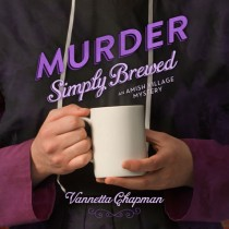 Murder Simply Brewed (An Amish Village Mystery, Book #1)