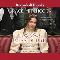 My Dear Miss Dupré (American Royalty, Book #1)