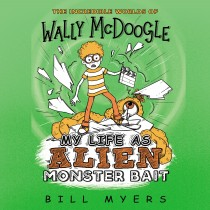 My Life as Alien Monster Bait (The Incredible Worlds of Wally McDoogle, Book #2)
