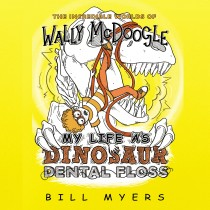 My Life as Dinosaur Dental Floss (The Incredible Worlds of Wally McDoogle, Book #5)