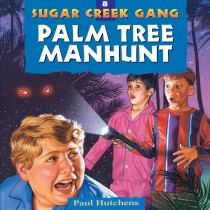 Palm Tree Manhunt (Sugar Creek Gang, Book #8)