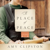 A Place of Peace (Kauffman Amish Bakery Series, Book #3)