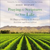 Praying the Scriptures for Your Life
