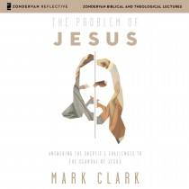 The Problem of Jesus: Audio Lectures