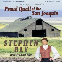 Proud Quail of the San Joaquin (Old California Series, Book #3)