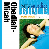 Pure Voice Audio Bible - New International Version, NIV (Narrated by George W. Sarris): (26) Obadiah, Jonah, and Micah