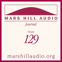 Mars Hill Audio Journal, Volume 129