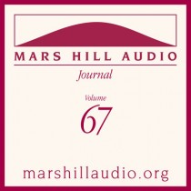 Mars Hill Audio Journal, Volume 67