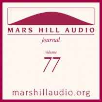 Mars Hill Audio Journal, Volume 77