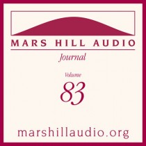 Mars Hill Audio Journal, Volume 83