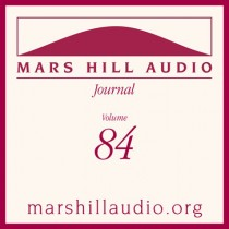 Mars Hill Audio Journal, Volume 84