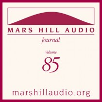 Mars Hill Audio Journal, Volume 85