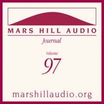 Mars Hill Audio Journal, Volume 97