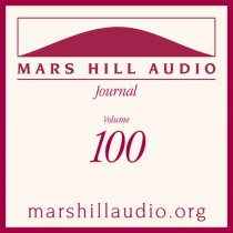 Mars Hill Audio Journal, Volume 100
