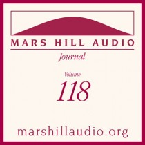 Mars Hill Audio Journal, Volume 118