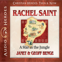 Rachel Saint (Christian Heroes: Then & Now)