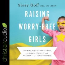Raising Worry-Free Girls