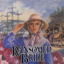 Ransomed Bride (Brides of Montclair, Book #2)