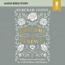 Rhythms of Renewal (Audio Bible Studies)