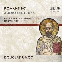Romans 1-7: Audio Lectures