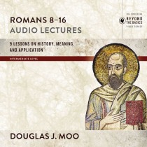 Romans 8-16: Audio Lectures