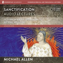 Sanctification: Audio Lectures (Zondervan Biblical and Theological Lectures)