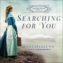Searching for You (Orphan Train, Book #3)