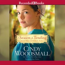 A Season for Tending (Amish Vines and Orchards Series, Book #1)