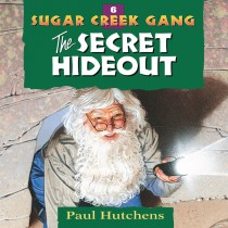 The Secret Hideout (Sugar Creek Gang, Book #6)
