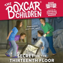 Secret on the Thirteenth Floor (The Boxcar Children, Book #152)
