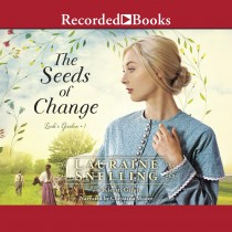 The Seeds of Change (Leah's Garden, Book #1)