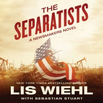 The Separatists (A Newsmakers Novel, Book #3)