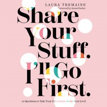 Share Your Stuff. I'll Go First