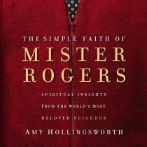 The Simple Faith of Mister Rogers