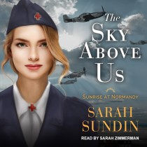 The Sky Above Us (Sunrise at Normandy, Book #2)