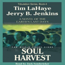 Soul Harvest (Left Behind Series, Book #4)