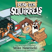 Squirrelnapped! (The Dead Sea Squirrels, Book #4)