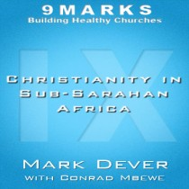 Christianity in Sub-Saharan Africa with Conrad Mbewe