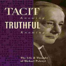 Tacit Knowing, Truthful Knowing