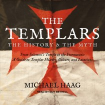 The Templars: The History and the Myth
