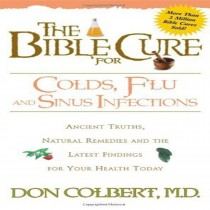 The Bible Cure for Colds, Flu, and Sinus Infections (Bible Cure)