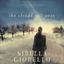 The Clouds Roll Away (Raleigh Harmon, Book #3)