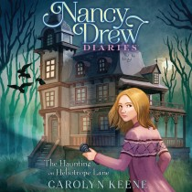 The Haunting on Heliotrope Lane (Nancy Drew Diaries, Book #16)