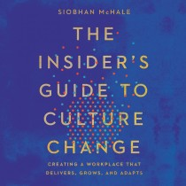 The Insider's Guide to Culture Change