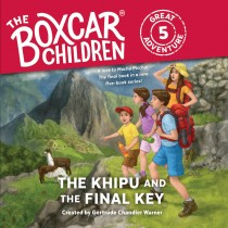 The Khipu and the Final Key (The Boxcar Children Great Adventure, Book #5)